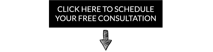 Click Here to Schedule Your Free Consultation