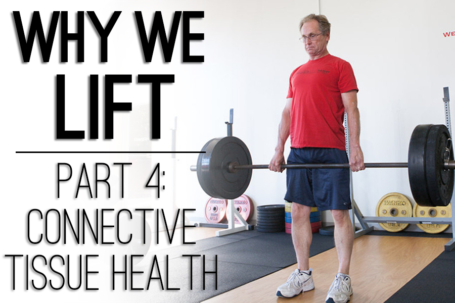 Why We LIFT Part 4: Connective Tissue Health