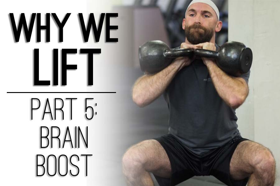 Why We LIFT Part 5: Brain Boost