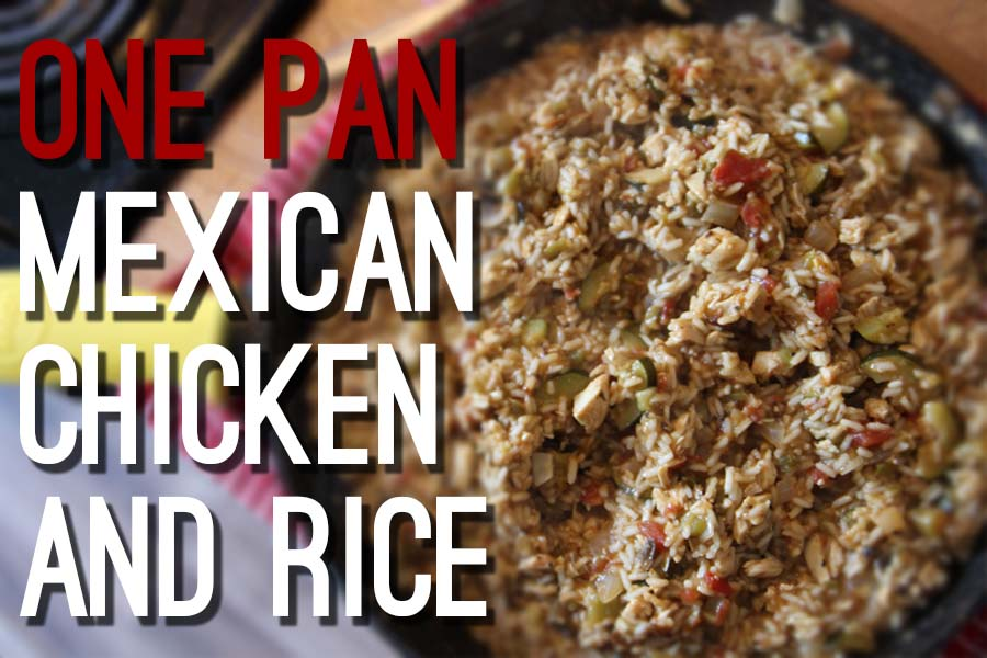 One Skillet Dinner   Mexican Chicken and Rice in a single pan